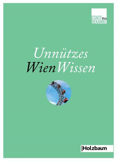 Unnützes WienWissen (c) STADTBEKANNT