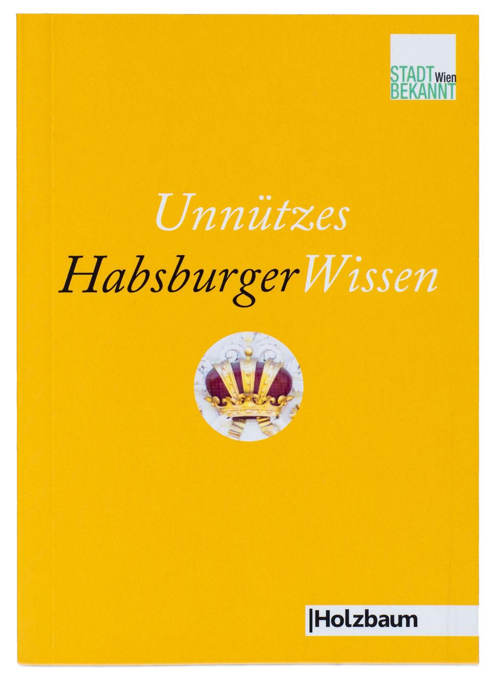Unnützes HabsburgWissen (c) STADTBEKANNT
