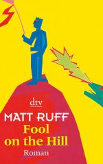 Fool on the Hill - Matt Ruff