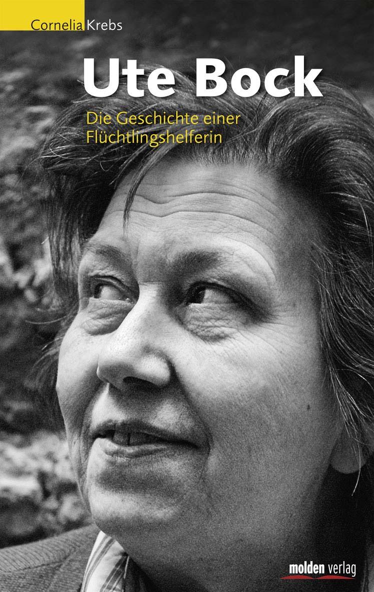Cornelia Krebs: Ute Bock - Die Geschichte einer Flüchtlingshelferin