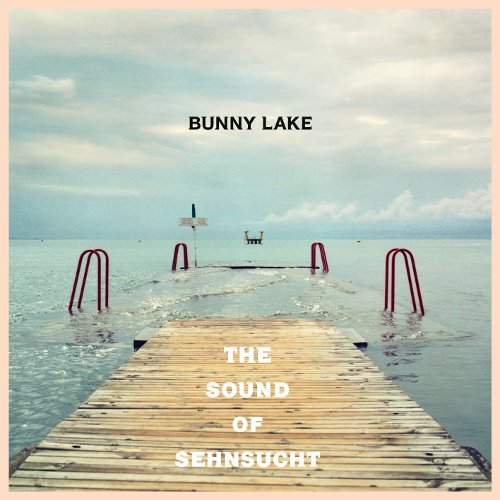 The Sound of Sehnsucht CD Cover Bunny Lake