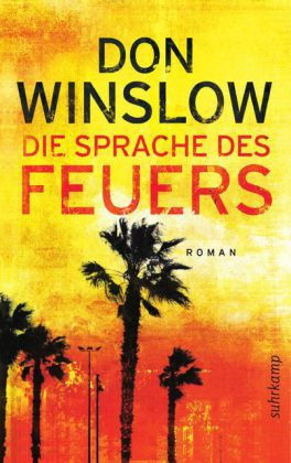 Don Winslow - Die Sprache des Feuers
