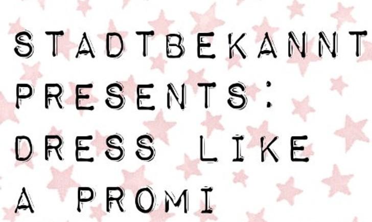 Dress like a promi
