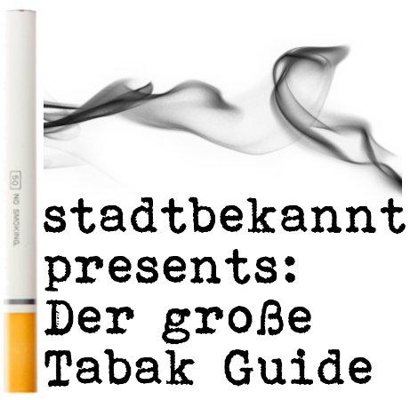 STADTBEKANNT presents: Der große Tabak Guide