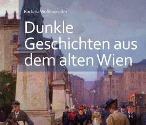 Dunkle Geschichten aus dem Alten Wien (c) pichler verlag