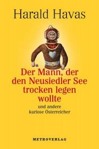 Der Mann, der den Neusiedlersee trockenlegen wollte