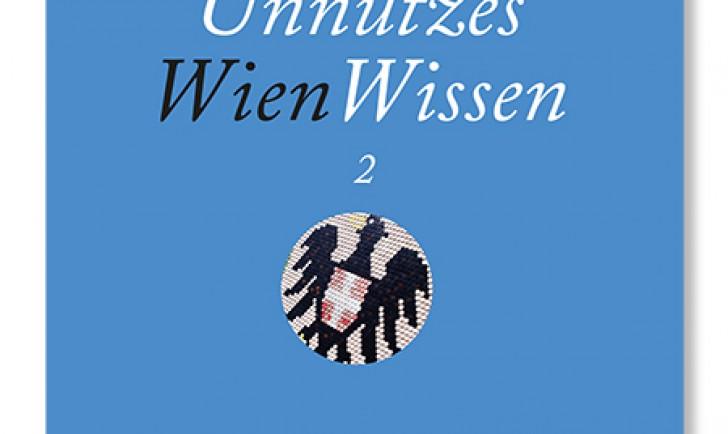 Unnützes WienWissen2 (c) STADTBEKANNT