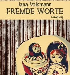 Cover  Jana Volkmann - Fremde Worte