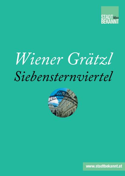 Wiener Grätzl Siebensternviertel (c) STADTBEKANNT
