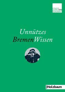 Unnuetzes BremenWissen (c) STADTBEKANNT