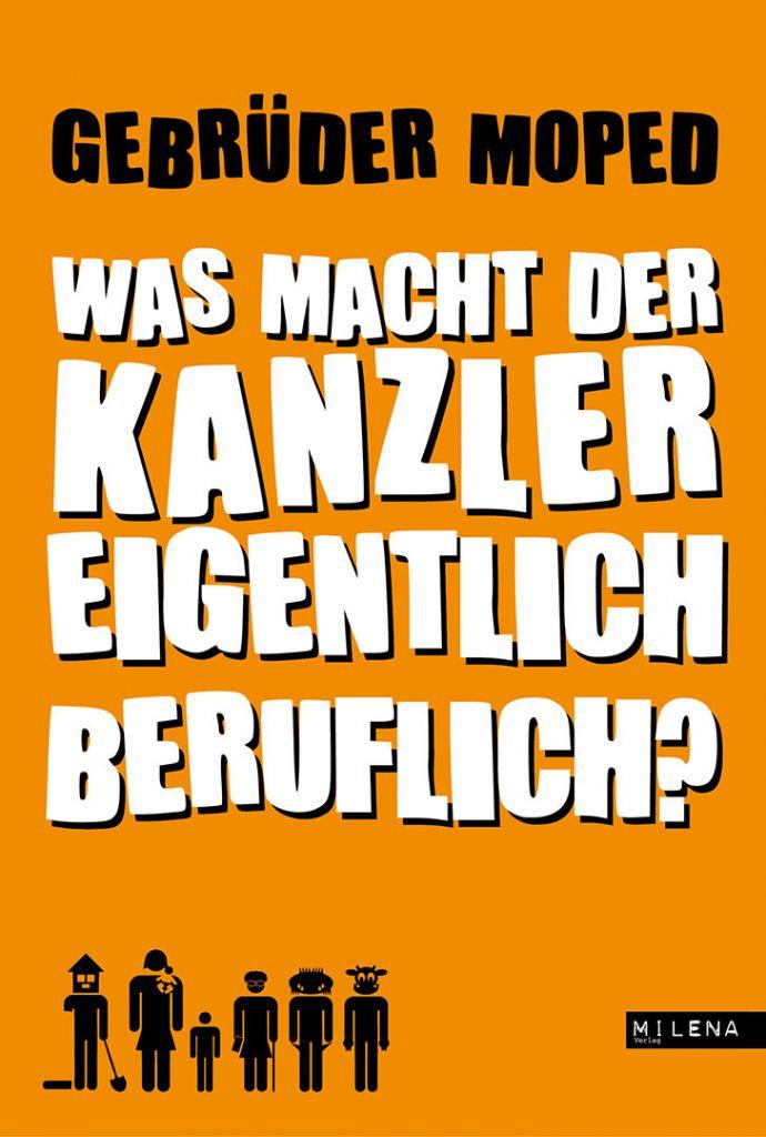 Was macht der Kanzler eigentlich beruflich (c) MILENA Verlag