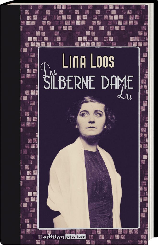 Loos Lina - Silberne Dame (c) Edition Atelier