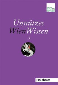 Unnützes WienWissen3 - Cover (c) STADTBEKANNT