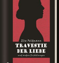 Else Feldmann - Travestie der Liebe - Cover (c) Edition Atelier
