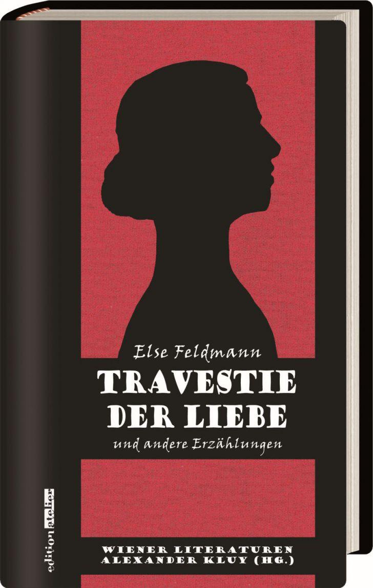 Else Feldmann - Travestie der Liebe - Cover (c) Edition Atelier