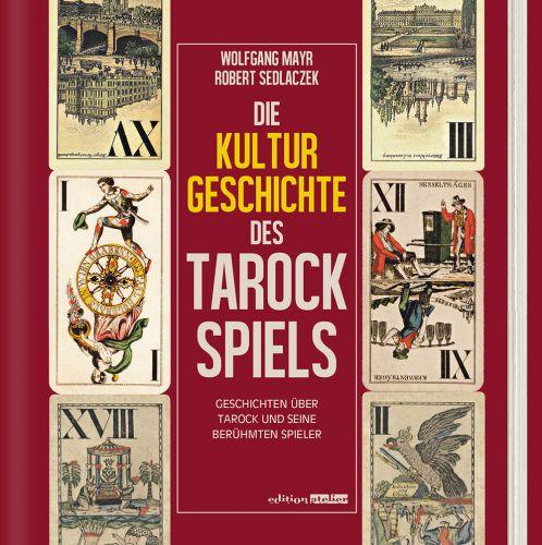 Cover -Die Kulturgeschichte des Tarockspiels –  Mayr-Sedlaczek (c) Edtion Atelier.jpg