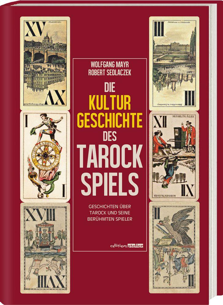 Cover - Die Kulturgeschichte des Tarockspiels - Mayr-Sedlaczek (c) Edtion Atelier.jpg