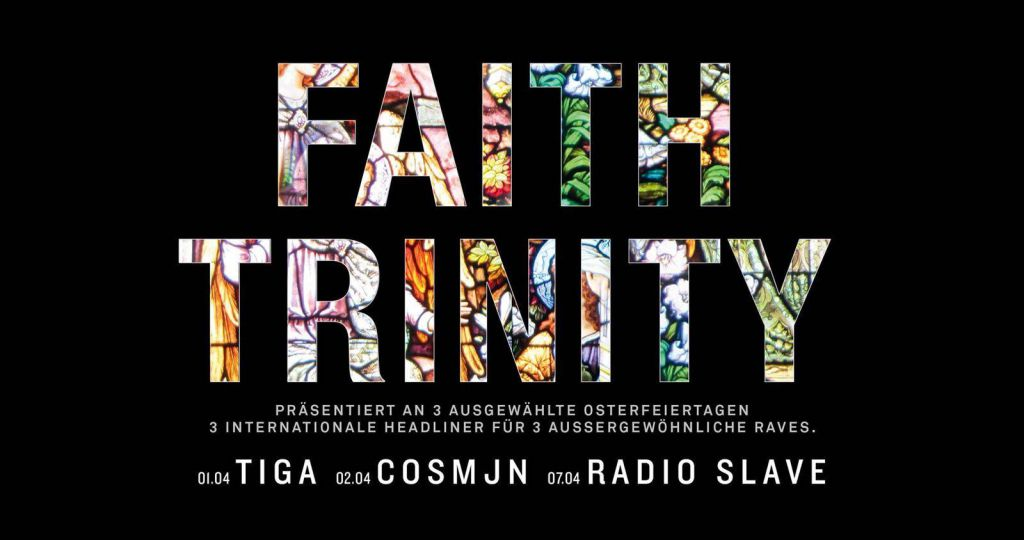 (c) Faith Trinity - Das Osterfestival mit Tiga - Radio Slave and Cosmjn