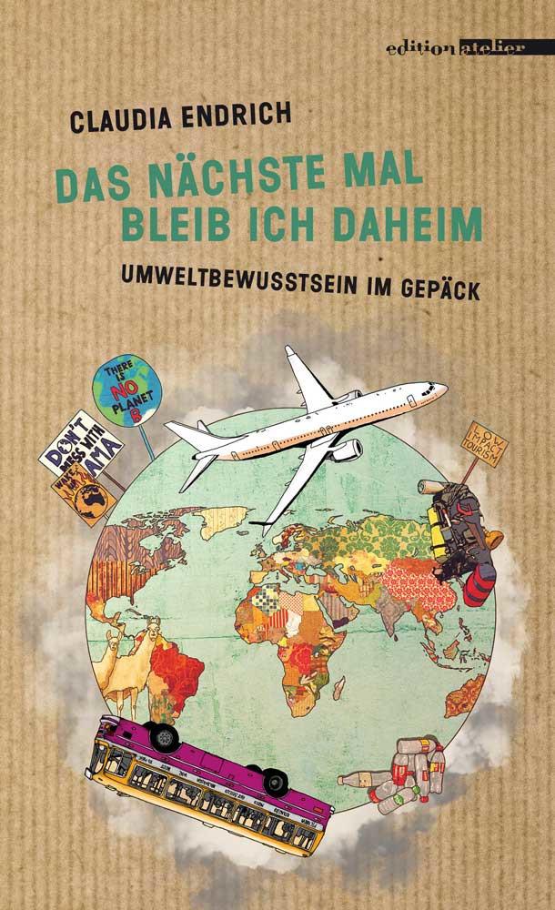 Cover - Das nächste Mal bleib ich daheim (c) Edition Atelier